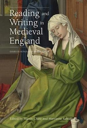 Reading and Writing in Medieval England - Essays in Honor of Mary C. Erler