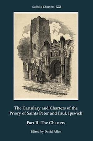 The Cartulary and Charters of the Priory of Sain - Part II: The Charters