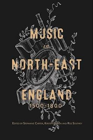Music in North-East England, 1500-1800