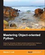 Mastering Object-oriented Python af Steven F. Lott