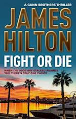 Fight or Die (A Gunn Brothers Thriller)