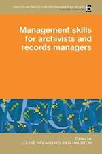 Management Skills for Archivists and Records Managers (Principles and Practice in Records Management and Archives)