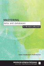 Mastering Data and Databases for Information Professionals (Computing for Information Professionals)