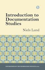 Introduction to Documentation Studies (Foundations of the Information Sciences)