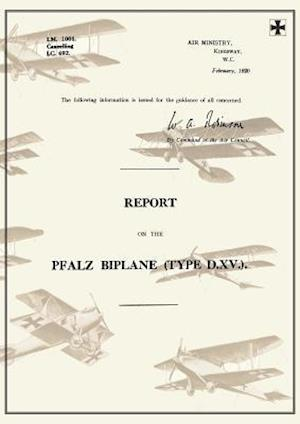 Report on the Pfalz Biplane, Type D.XV., February 1920reports on German Aircraft 19