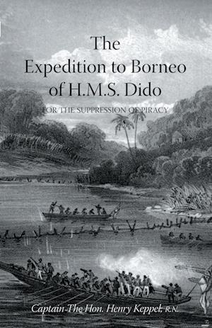 Bog, hæftet EXPEDITION TO BORNEO OF H.M.S. DIDO FOR THE SUPPRESSION OF PIRACY Volume Two af Captain The Hon. Henry Keppel R.N