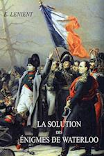 La Solution Des Enigmes de Waterloo