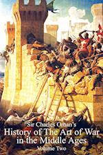 Sir Charles Oman's History Of The Art of War in the Middle Ages Volume 2