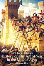 Sir Charles Oman's History of The Art of War in the Middle Ages Volume 1