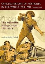 THE OFFICIAL HISTORY OF AUSTRALIA IN THE WAR OF 1914-1918: Volume VIII - The Australian Flying Corps: 1914-1918