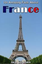 101 Amazing Facts About France (COUNTRIES OF THE WORLD)
