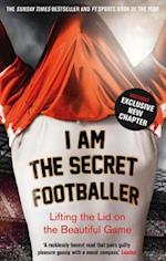I Am The Secret Footballer (The Secret Footballer)