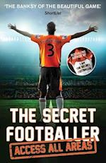 The Secret Footballer: Access All Areas (The Secret Footballer)