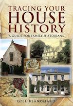 Tracing Your House History af Gill Blanchard