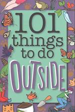 101 Things to Do Outside af Weldon Owen Limited (UK)