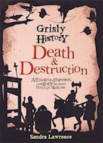 Grisly History - Death and Destruction af Sandra Lawrence