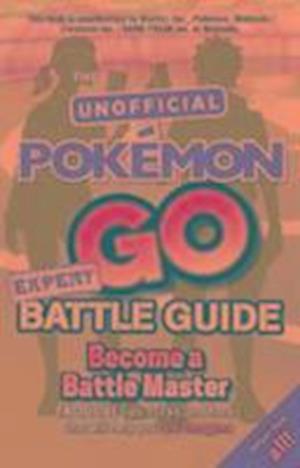 Bog, paperback Pokemon Go Expert Battle Guide af Weldon Owen Limited (UK)
