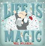 Life is Magic af Meg McLaren