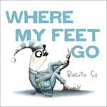 Where My Feet Go af Birgitta Sif