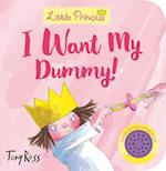 I Want My Dummy! (Little Princess)
