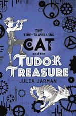 The Time-Travelling Cat and the Tudor Treasure (Time-Travelling Cat)