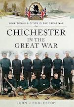 Chichester in the Great War (Your Towns and Cities in the Great War)