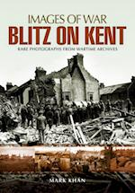 Blitz on Kent (Images of War)