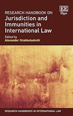 Research Handbook on Jurisdiction and Immunities in International Law (Research Handbooks in International Law Series)