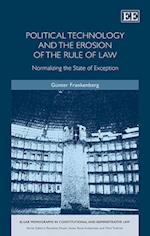 Political Technology and the Erosion of the Rule of Law (Elgar Monographs in Constitutional and Administrative Law Series)