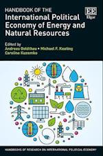 Handbook of the International Political Economy of Energy and Natural Resources (Handbooks of Research on International Political Economy Series)