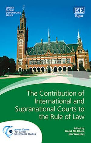 The Contribution of International and Supranational Courts to the Rule of Law