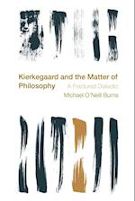 Kierkegaard and the Matter of Philosophy (Reframing the Boundaries Thinking the Political)