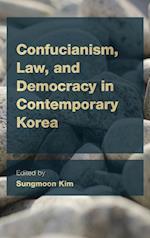 Confucianism, Law, and Democracy in Contemporary Korea af Sungmoon Kim