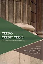 Credo Credit Crisis (Critical Perspectives on Theory Culture and Politics)