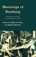 Meanings of Bandung (Kilombo International Relations and Colonial Questions)