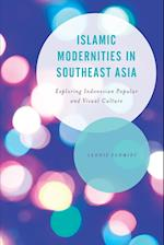Islamic Modernities in Southeast Asia (Asian Cultural Studies Transnational and Dialogic Approache)