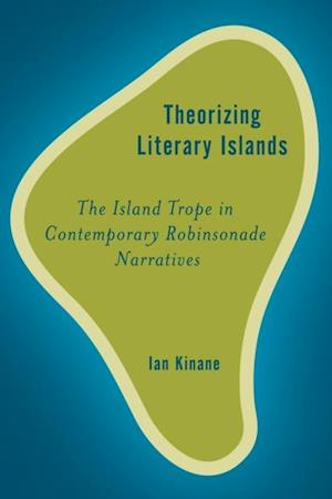 Theorising Literary Islands af Ian Kinane