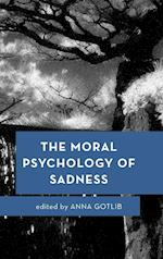 The Moral Psychology of Sadness (Moral Psychology of the Emotions)