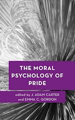 The Moral Psychology of Pride (Moral Psychology of the Emotions)