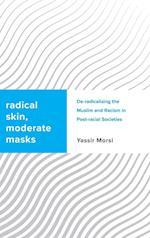 Radical Skin, Moderate Masks (Challenging Migration Studies)