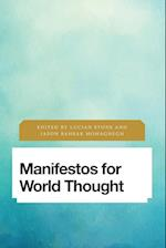 Manifestos for World Thought (Future Perfect Images of the Time to Come in Philosophy Politics and Cultural Studies)