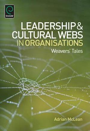 Leadership and Cultural Webs in Organisations