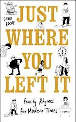 Just Where You Left It... and Other Poems