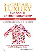 Sustainable Luxury and Social Entrepreneurship Volume II af Miguel Angel Gardetti