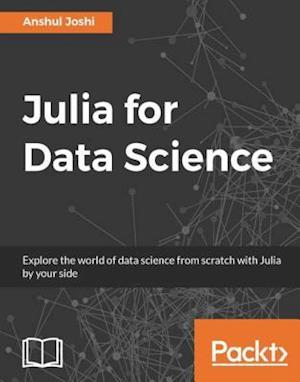 Julia for Data Science af Anshul Joshi