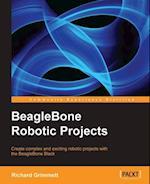 BeagleBone Robotic Projects af Richard Grimmett