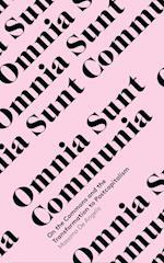 Omnia Sunt Communia (In Common)
