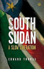 South Sudan: A Slow Liberation af Edward Thomas