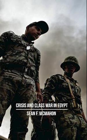 Crisis and Class War in Egypt