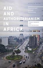 Aid and Authoritarianism in Africa (Africa Now)